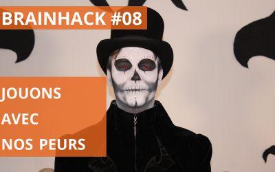 Brainhack 08 – Jouons avec nos peurs